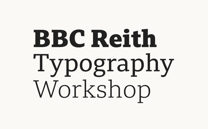 BBC Reith Typography Workshop